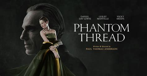 """Paul Thomas Anderson's """"Phantom Thread"""" Opens in Theaters"""