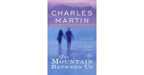 The Mountain Between Us by Charles Martin | Books Being