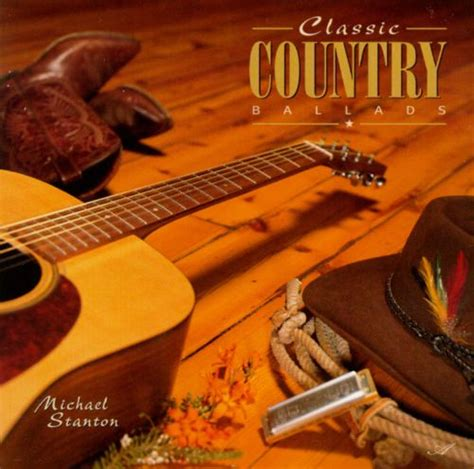 Classic Country Ballads - Michael Stanton | Songs, Reviews